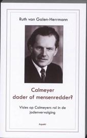 Calmeyer, dader of mensenredder? Visies op Calmeyers rol in de jodenvervolging