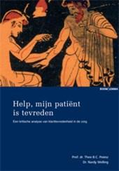 Help, mijn patiënt is tevreden!
