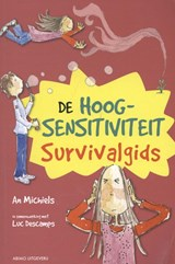 De hoogsensitiviteit survivalgids | Luc Descamps |