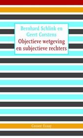 Cossee Essay Objectieve wetgeving en subjectieve rechters