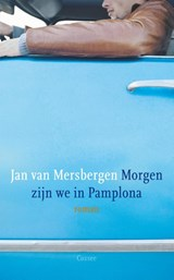Morgen zijn we in Pamplona | Jan van Mersbergen |