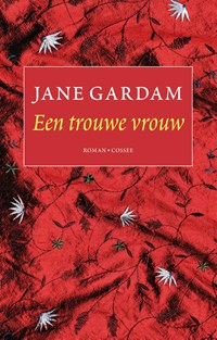 Een trouwe vrouw | Jane Gardam |