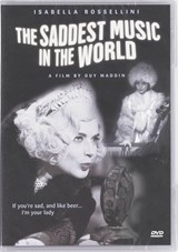 The Saddest Music in the World | Guy Maddin ; Isabella Rossellini |