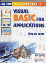 Leer jezelf professioneel Visual Basic voor Applicaties | W. de Groot ; Wim de Groot |