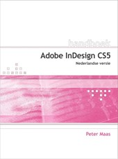 Handboek Adobe Indesign CS5 NL | Peter Maas |