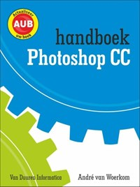 Handboek Adobe Photoshop CC | André van Woerkom |