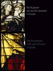 De 72 glazen van de St. Janskerk in Gouda