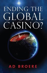 Ending the Global Casino? | Ad Broere |