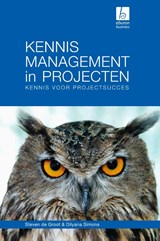 Kennismanagement in projecten | Steven de Groot ; Dilyana Simons |