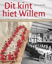 """Dit kint hiet Willem"""
