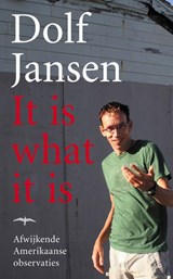 It is what it is | Dolf Jansen |