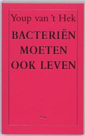 Bacteriën moeten ook leven
