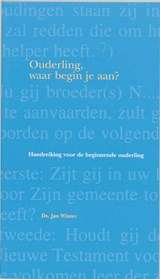 Ouderling, waar begin je aan? | Jeanette Winter |