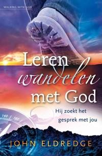 Leren wandelen met God | J. Eldredge |
