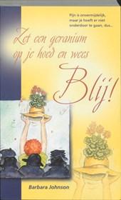 Zet een geranium op je hoed en wees blij!