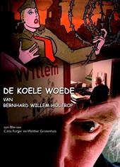De koele woede van Bernard Willem Holtrop
