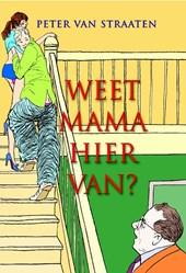 Weet mama hiervan?