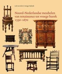 Noord-Nederlandse meubelen van renaissance tot vroege barok 1550-1670 | Loek van Aalst ; Annigje Hofstede |