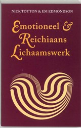 Emotioneel & Reichiaans lichaamswerk | N. Totton ; E. Edmondson |