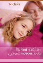 Telos Elk kind heeft een biddende moeder nodig