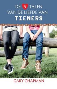 De 5 talen van de liefde van tieners | Gary Chapman |