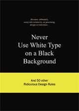 Never Use White Type on a Black Background | A. van Gaalen |