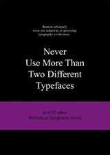Never use More Than Two Different Typefaces | auteur onbekend |