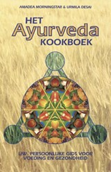 Het Ayurveda kookboek | A. Morningstar ; U. Desai |