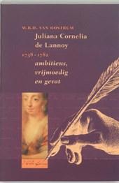 Juliana Cornelia de Lannoy (1738-1782) ambitieus, vrijmoedig en gevat