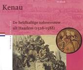 Kenau. De heldhaftige zakenvrouw uit Haarlem (1526-1588)
