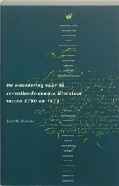 De waardering voor de zeventiende-eeuwse literatuur tussen 1780 en