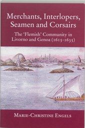 Merchants, interlopers, seamen and corsairs | M.-C. Engels |