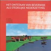 Het ontstaan van Beverwijk als stedelijke nederzetting