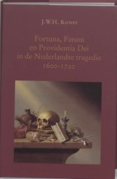 Fortuna, Fatum en Providentia Dei in de Nederlandse tragedie 1600-1720