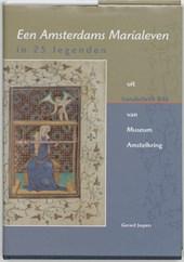 Een Amsterdams Marialeven in 25 legenden uit handschrift 846 van Museum Amstelkring