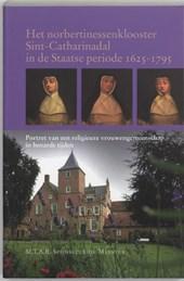 Het norbertinessenklooster Sint-Catharinadal in de Staatse periode 1625-1795
