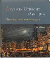 Leven in Utrecht 1850-1914