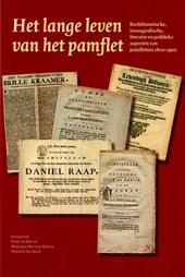Het lange leven van het pamflet. Boekhistorische, iconografische, literaire en politieke aspecten van pamfletten 1600-1900