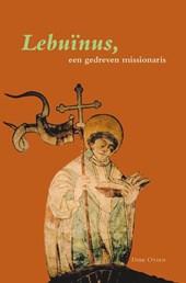 Lebuinus, een gedreven missionaris.