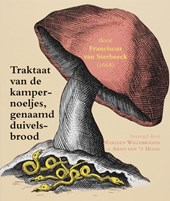 Traktaat van de kampernoeljes, genaamd duivelsbrood. Een paddenstoelentraktaat uit de zeventiende eeuw