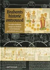 Brabants historie ontvouwd. Die alder excellenste cronyke van Brabant en het Brabantse geschiedbeeld anno