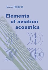 Elements of aviation acoustics | G.J.J. Ruijgrok |