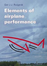 Elements of airplane performance | Ger J.J. Ruijgrok |