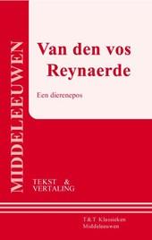 Van den vos Reynaerde ; een dierenepos (tekst en vertaling)