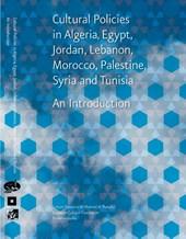 Cultural policies in Algeria, Egypt, Jordan, Lebanon, Morocco, Palestine, Syria and Tunisia