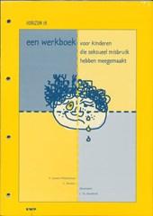 Een werkboek   voor kinderen die seksueel misbruik hebben meegemaakt (Reeks: Horizon 1a)