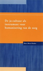 De ja-cultuur als instrument voor humanisering van de zorg