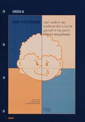 Een werkboek voor ouders van kinderen die ruzie en geweld in het gezin hebben meegemaakt (Reeks:Horizon 4A)