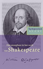 Symposionreeks Het onzegbare in het werk van Shakespeare