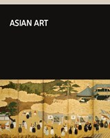 Asian art | Jan van Campen ; Menno Fitski ; Charlotte Horlyck ; Rose Kerr ; Pauline Lunsingh Scheurleer ; Anna Slaczka ; William Southworth |